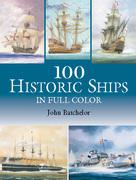 100 Historic Ships in Full Color