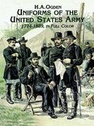 Uniforms of the United States Army, 1774-1889, in Full Color