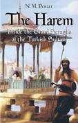 The Harem: Inside the Grand Seraglio of the Turkish Sultans