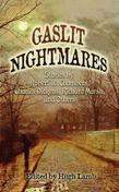 Gaslit Nightmares: Stories by Robert W. Chambers, Charles Dickens, Richard Marsh, and Others