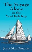 The Voyage Alone in the Yawl Rob Roy