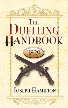 The Duelling Handbook, 1829