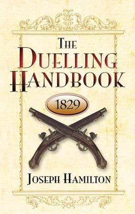 The Duelling Handbook, 1829