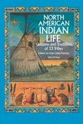 North American Indian Life: Customs and Traditions of 23 Tribes