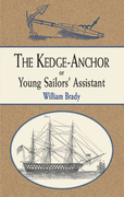 The Kedge Anchor; or, Young Sailors' Assistant
