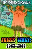 Freak Story:  1967-1969