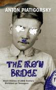 The Iron Bridge: Short Stories of 20th Century Dictators as Teenagers