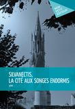 Silvanectis, la cité aux songes endormis