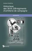 Historique des 39 et 239 régiments d'artillerie de campagne