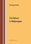 George Sand - Un hiver à Majorque