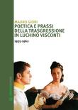 Poetica e prassi della trasgressione in Luchino Visconti 1935-1962