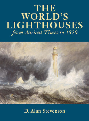 The World's Lighthouses: From Ancient Times to 1820