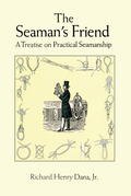 The Seaman's Friend: A Treatise on Practical Seamanship