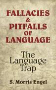 Fallacies and Pitfalls of Language: The Language Trap