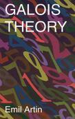 Galois Theory: Lectures Delivered at the University of Notre Dame by Emil Artin (Notre Dame Mathematical Lectures,