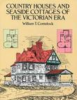 Country Houses and Seaside Cottages of the Victorian Era