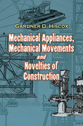 Mechanical Appliances, Mechanical Movements and Novelties of Construction