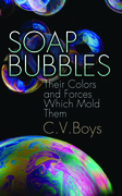 Soap Bubbles: Their Colors and Forces Which Mold Them