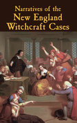 Narratives of the New England Witchcraft Cases