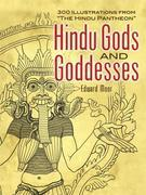 "Hindu Gods and Goddesses: 300 Illustrations from ""The Hindu Pantheon"""