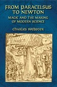 From Paracelsus to Newton: Magic and the Making of Modern Science