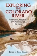 Exploring the Colorado River: Firsthand Accounts by Powell and His Crew