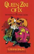 Queen Zixi of IX: Or the Story of the Magic Cloak