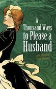 A Thousand Ways to Please a Husband: with Bettina's Best Recipes