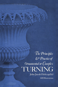 Principles & Practice of Ornamental or Complex Turning