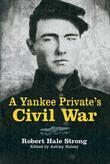 A Yankee Private's Civil War