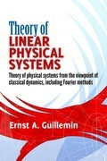 Theory of Linear Physical Systems: Theory of physical systems from the viewpoint of classical dynamics, including Fourier methods