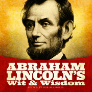 Abraham Lincoln's Wit and Wisdom