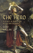 The Hero: A Study in Tradition, Myth and Drama