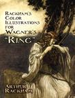 "Rackham's Color Illustrations for Wagner's ""Ring"""