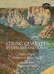 String Quartets by Debussy and Ravel: Quartet in G Minor, Op. 10/Debussy; Quartet in F Major/Ravel