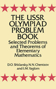 The USSR Olympiad Problem Book: Selected Problems and Theorems of Elementary Mathematics