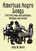 American Negro Songs: 230 Folk Songs and Spirituals, Religious and Secular