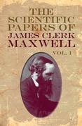 James Clerk Maxwell - The Scientific Papers of James Clerk Maxwell, Vol. I