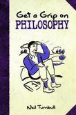 Get a Grip on Philosophy: NEW EDITION
