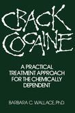 Crack Cocaine: A Practical Treatment Approach For The Chemically Dependent