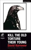 Kill The Old, Torture Their Young