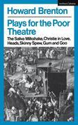 Plays For The Poor Theatre: The Saliva Milkshake; Christie in Love; Heads; Skinny Spew; Gum and Goo