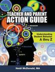Teacher and Parent Action Guide: Understanding Student Behavior A Thru Z