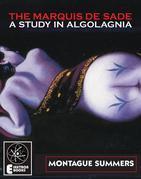 The Marquis de Sade: A Study In Algolagnia