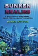 Sunken Realms: A Survey of Underwater Ruins Around the World
