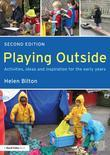 Playing Outside: Activities, Ideas and Inspiration for the Early Years