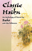 Classic Haiku: An Anthology of Poems by Basho and His Followers