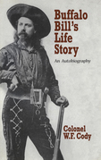 Buffalo Bill's Life Story: An Autobiography