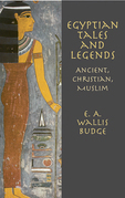 Egyptian Tales and Legends: Ancient, Christian, Muslim