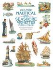Old-Time Nautical and Seashore Vignettes in Full Color